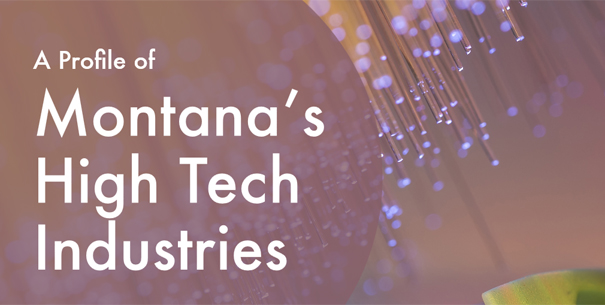 A Profile of Montana's High Tech Industries
