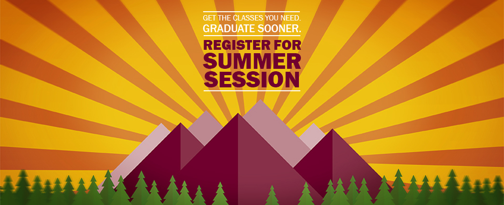 Get the Classes You Need and Graduate Sooner: Register for Summer Session 2018